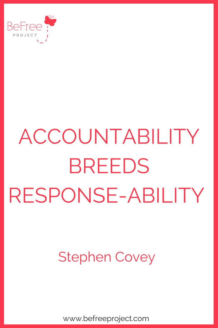 Accountability #quote #StephenCovey #BeFreeProject