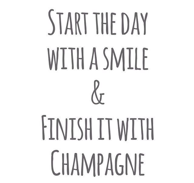 Start the day with a smile & finish with champagne!