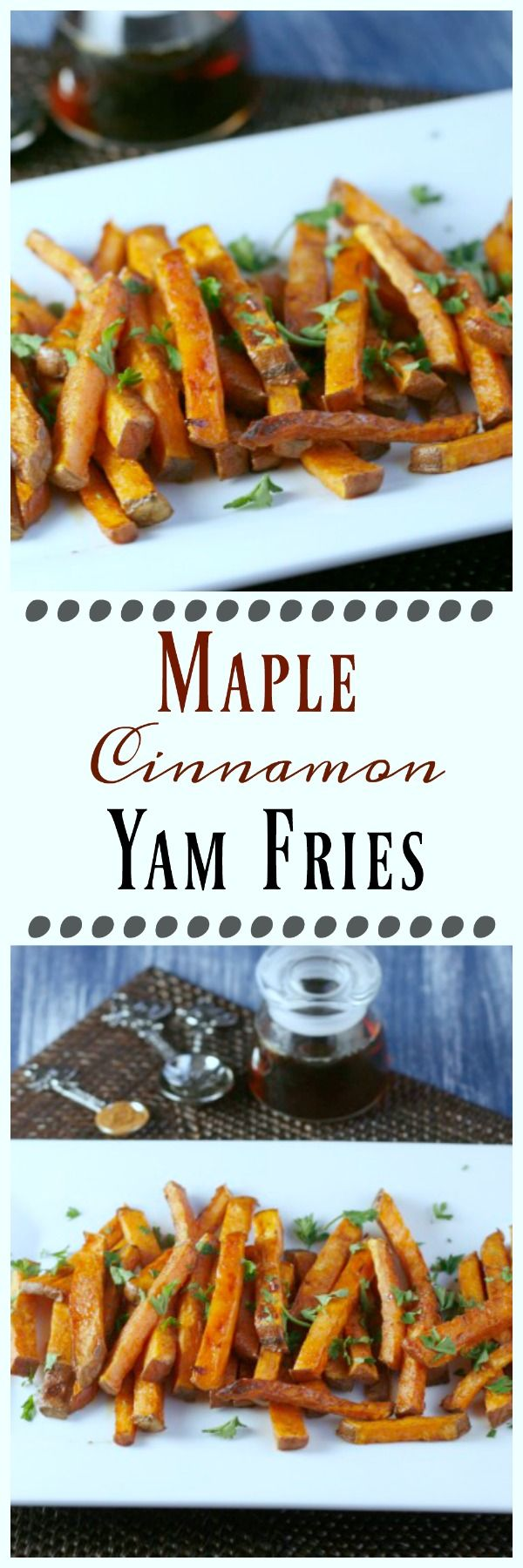 Maple Cinnamon Yam Fries. Your kids will love these delicious and healthy fries.