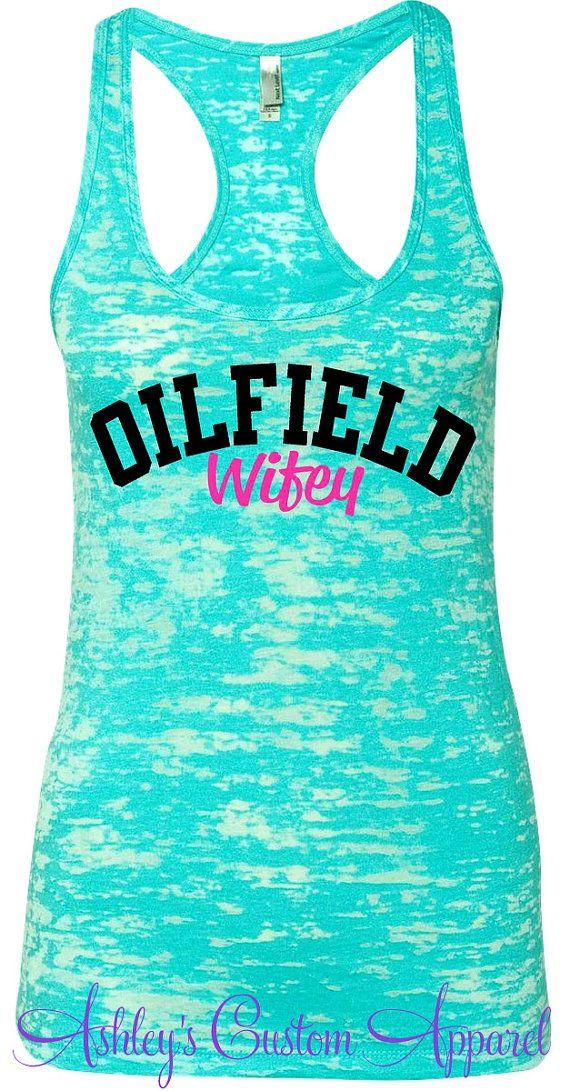 Oilfield Wifey. Oil Wife Shirt. Blue by AshleysCustomApparel #oilfieldwife #oilfieldwifey #oilfieldwifeshirt #imissmyoilman #longdistancerelationships #oilfieldwifequotesandsayings #oilfieldlife #oilfieldlove #ilovemyoilfieldman