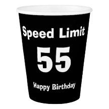 Speed Limit 55/Happy Birthday - Paper Cup