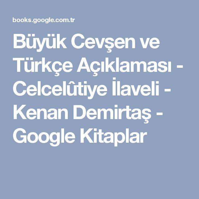 Büyük Cevşen ve Türkçe Açıklaması - Celcelûtiye İlaveli - Kenan Demirtaş - Google Kitaplar
