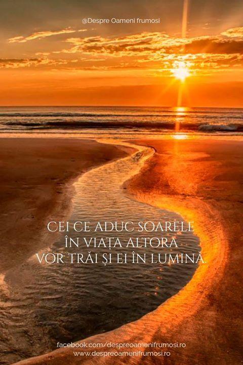 """""""Cei ce aduc soarele în viața altora vor trăi și ei în lumină.""""  E un crez pe care eu îl am.   Fă bine ori de câte ori de poate... și ÎNTOTDEAUNA se poate!  Seară frumoasă prieteni... oriunde v-ați afla!  @Despre Oameni frumosi  <3 <3 <3  #despreoamenifrumosi <3 <3 <3"""