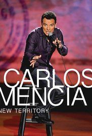 Watch Carlos Mencia New Territory Online. Carlos Mencia is back with his extended and uncensored full-length special, New Territory. This is Carlos like you've never seen him before, but he still gives you the bold opinions and ...