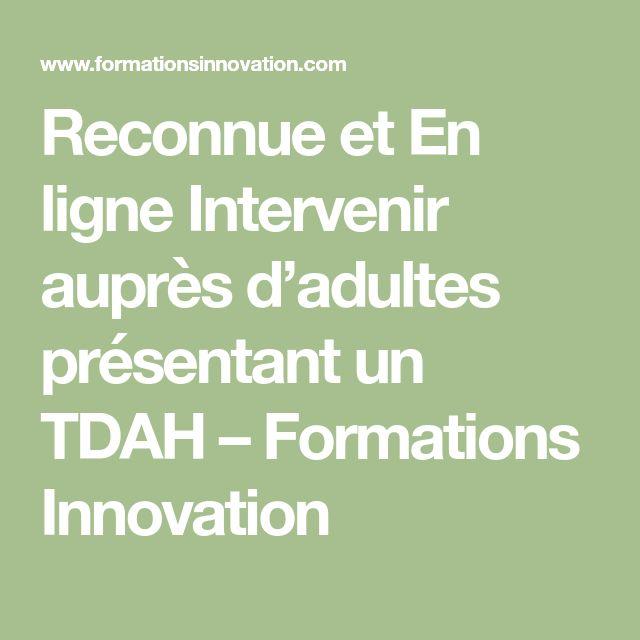 Reconnue et En ligne Intervenir auprès d'adultes présentant un TDAH – Formations Innovation