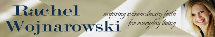 Rachel Wojnarowski inspiring extraordinary faith for everyday living