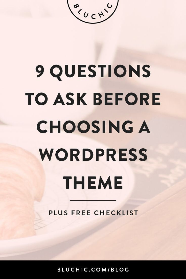 There are several key questions to ask yourself before choosing a WordPress theme. Click to read more and get a FREE checklist to help you through the process.