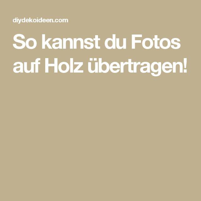 25 best ideas about foto auf holz bertragen on pinterest. Black Bedroom Furniture Sets. Home Design Ideas