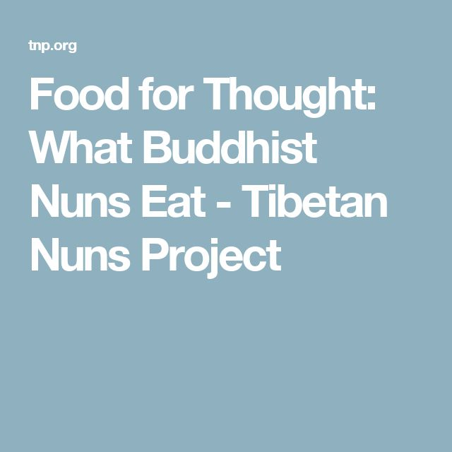 Food for Thought: What Buddhist Nuns Eat - Tibetan Nuns Project