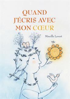 «Quand j'écris avec mon coeur» de Mireille Levert.