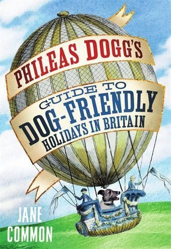 From 0.56 Phileas Dogg's Guide To Dog Friendly Holidays In Britain