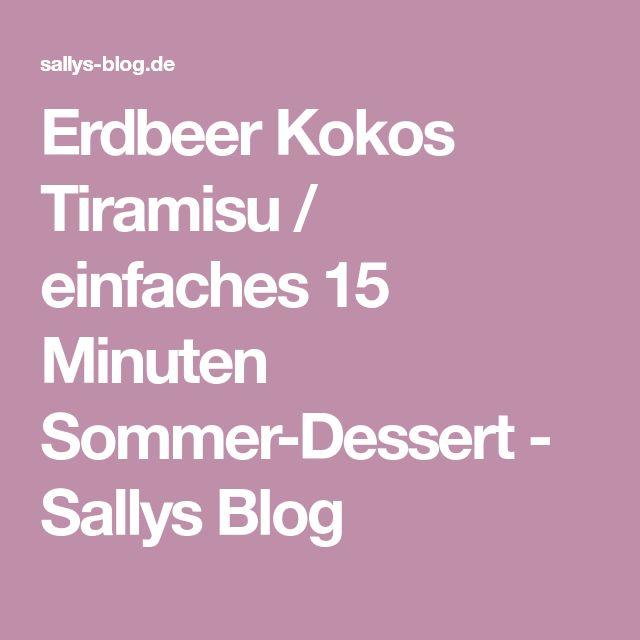 Erdbeer Kokos Tiramisu / einfaches 15 Minuten Sommer-Dessert - Sallys Blog