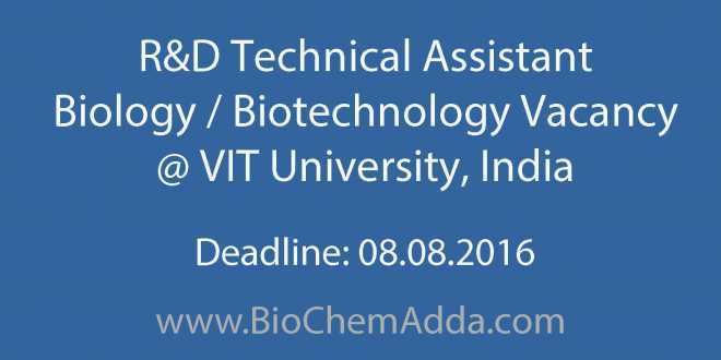 R&D Technical Assistant Biology Vacancy @ VIT University