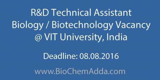 R&D Technical Assistant Biology Vacancy @ VIT University
