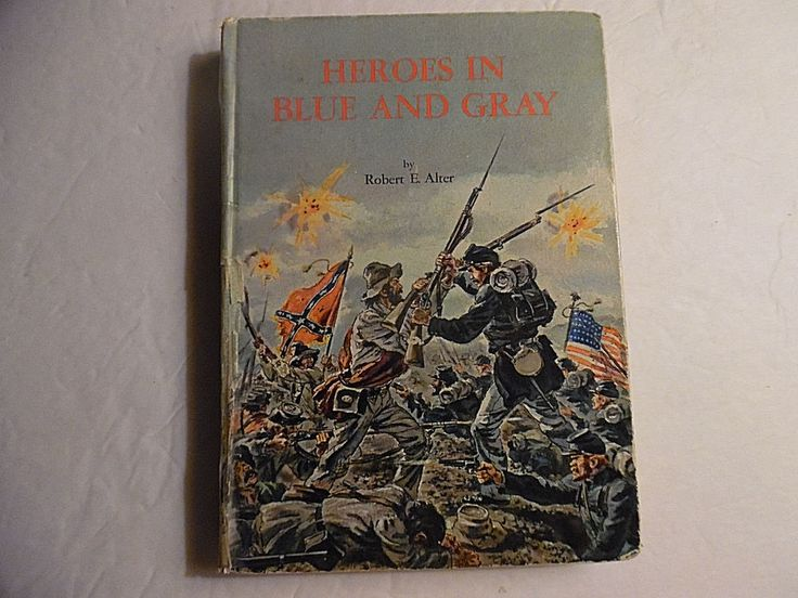 Heroes in blue and gray robert e alter hc 1965