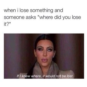 When stupid people ask stupid questions:   29 Kim Kardashian Memes That Are Too Damn Real