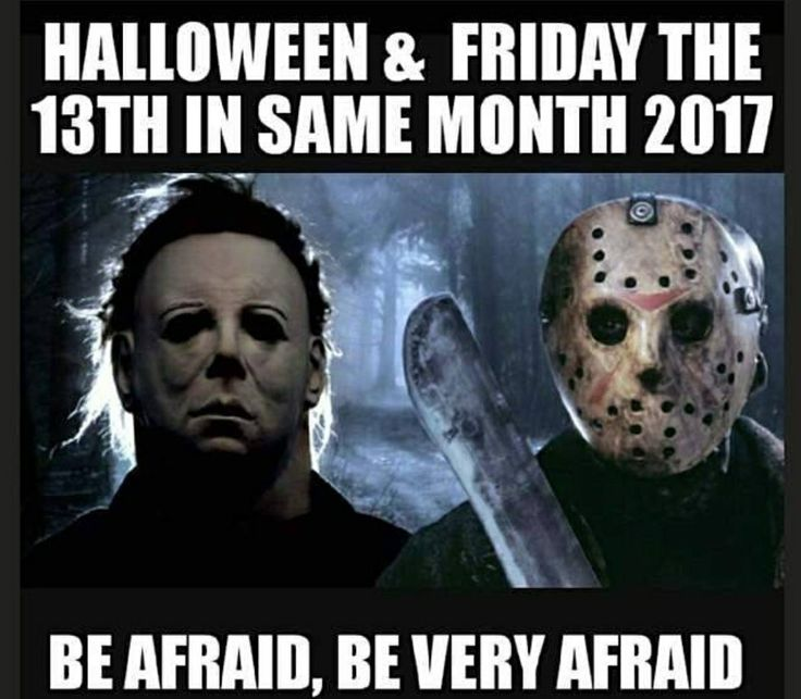 Halloween & Friday the 13th in same month 2017. Be afraid, be very afraid.