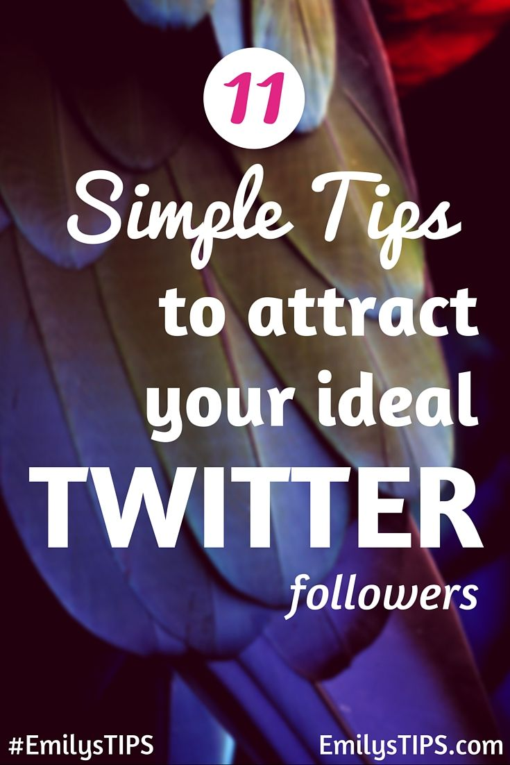 11 Simple tips to attract your ideal Twitter followers