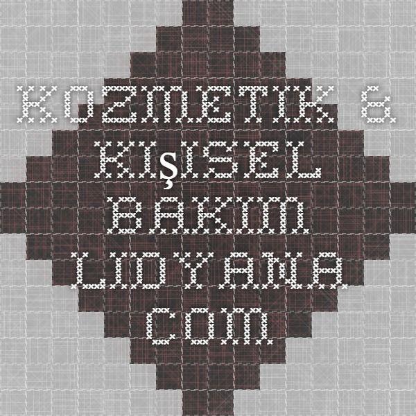 Kozmetik & Kişisel Bakım - Lidyana.com