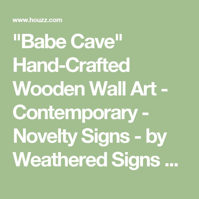 """Babe Cave"" Hand-Crafted Wooden Wall Art - Contemporary - Novelty Signs - by Weathered Signs Company"