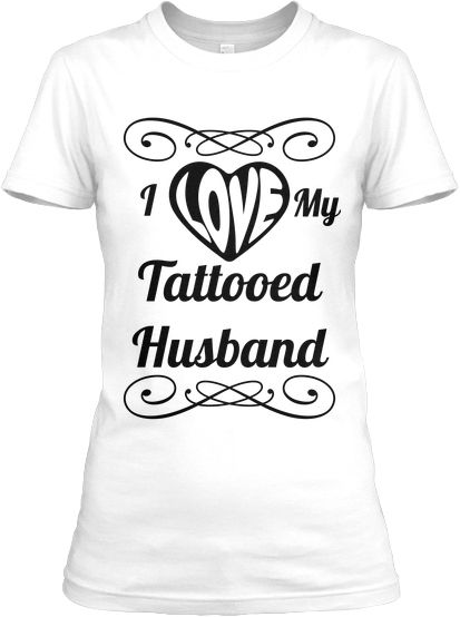 Tattooed Hubby | Teespring #tattoos #hubby #tatted #love
