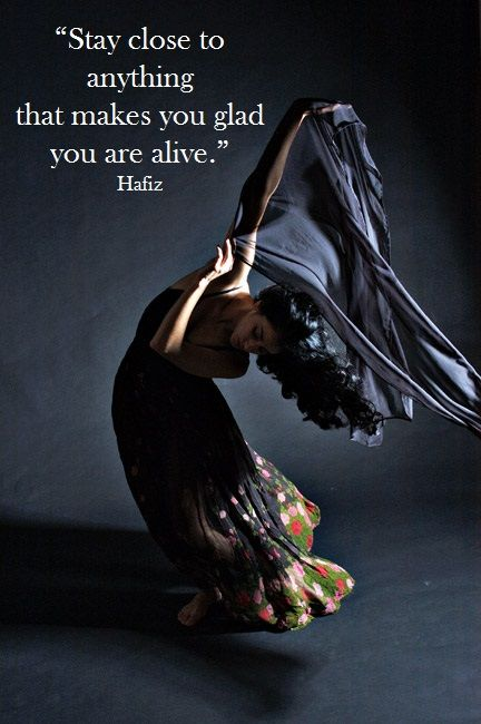 """Stay close to anything that makes you glad you are alive."" - in this state miracles can happen ~ Hafiz ✿⊱╮"