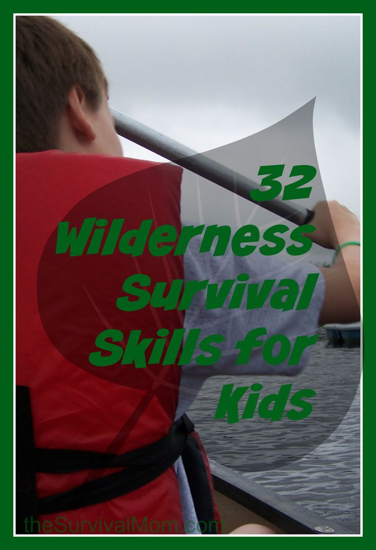 32 Wilderness Survival Skills for Kids