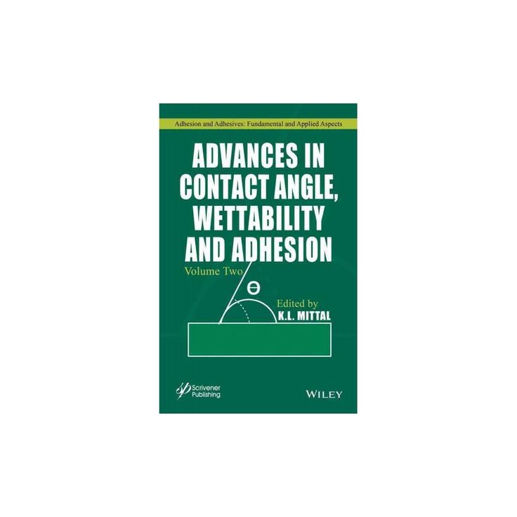 Advances in Contact Angle, Wettability a ( Adhesion and Adhesives: Fundamental and Applied Aspects)