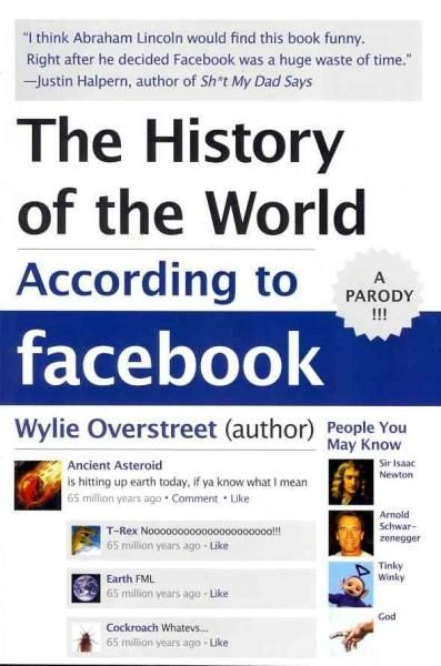In August 2010, Wylie Overstreet published a satirical article called If Historical Events Had Facebook Statuses on the website CoolMaterial.com. Within a month, it had received 3 million views and ha