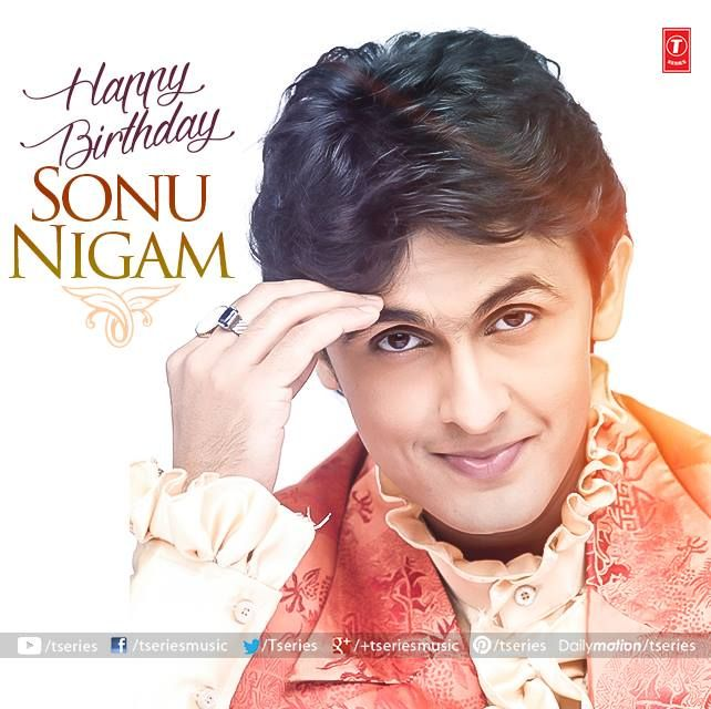 A voice that can only be called soulful and heart touching. Sonu Nigam, T-Series Music wishes you A VERY HAPPY BIRTHDAY  Treat for his fans on his birthday!! --> http://bit.ly/1IrQ7xN  #TseriesMusic #SonuNigam #BirthdayWishes #TreatForFans