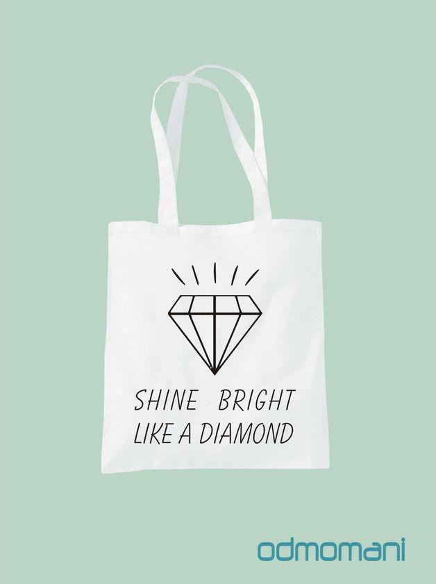 "Jutebeutel ""Shine bright like a diamond"" // totebag with writing by odmomani via DaWanda.com"