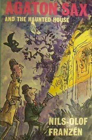 Agaton Sax and the Haunted House, written by Nils-Olof Franzen, illustrated by Quentin Blake
