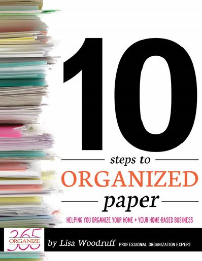 10 Steps To Organized Paper eBook - Get ready for the New Year and your resolution to get organized and get that paper organized!