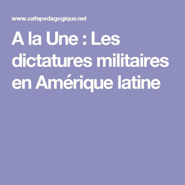 A la Une : Les dictatures militaires en Amérique latine
