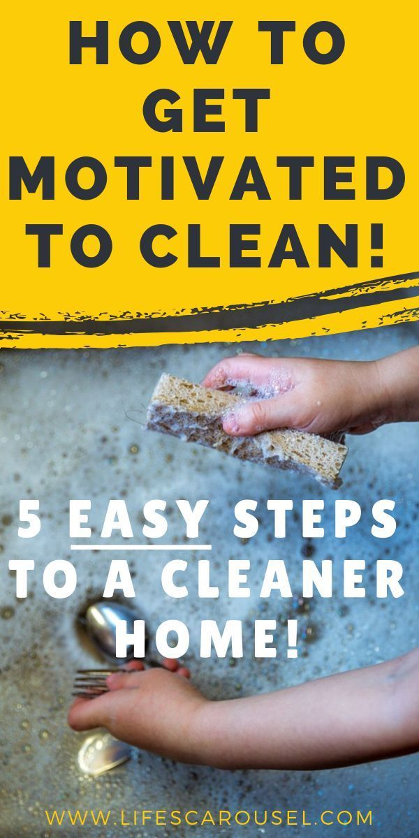 How To Get Motivated To Clean Even If Your House Is A Mess How To Get Motivated Easy House Cleaning Clean House