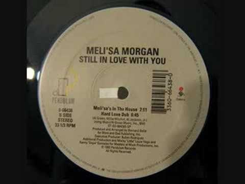 Meli'sa Morgan - Still In Love (House version) - YouTube