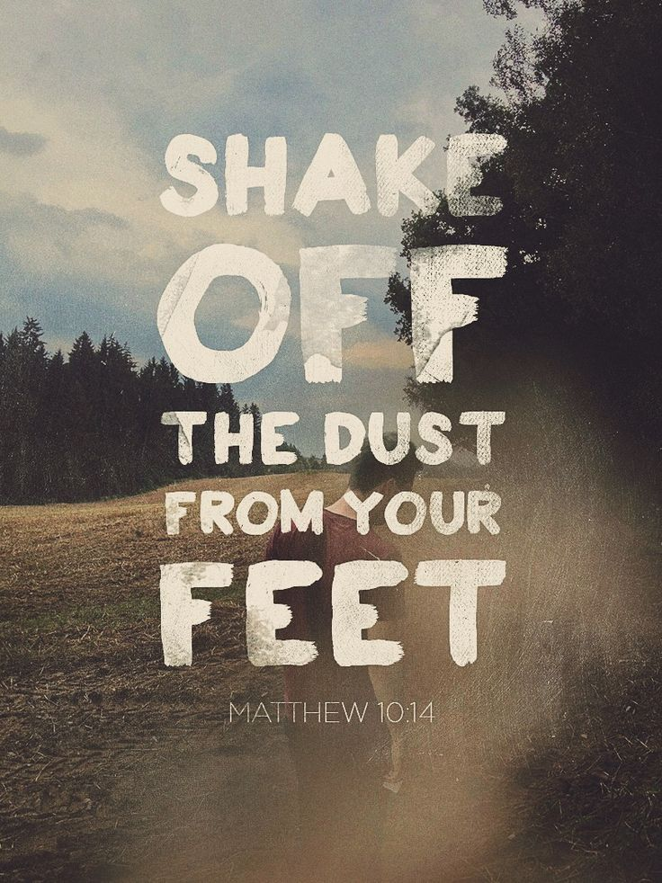 """Shake off the dust from your feet."" Matthew 10:14. Designed by David Hailes (@davehailes)."