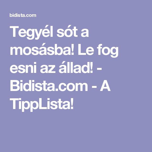 Tegyél sót a mosásba! Le fog esni az állad! - Bidista.com - A TippLista!