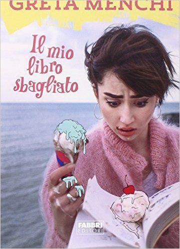 Amazon.it: Il mio libro sbagliato - Greta Menchi - Libri