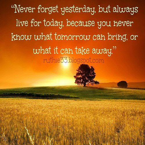 Quote For Today: Live For Today - #Life #Quote #Saying