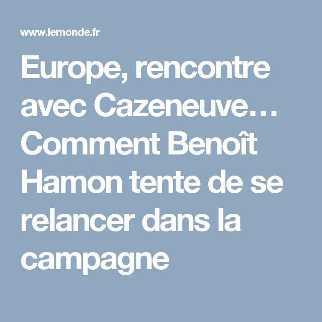 Europe, rencontre avec Cazeneuve… Comment Benoît Hamon tente de se relancer dans la campagne