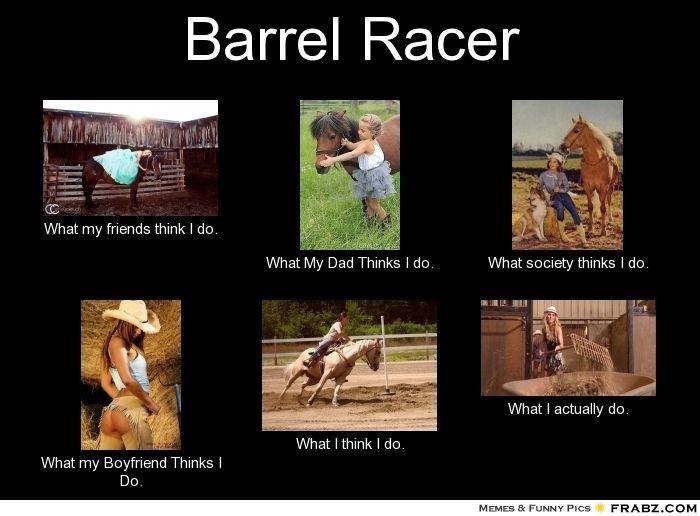 Hehehe Truth Barrel Racing Barrel Racing Cowgirl Horse Horses