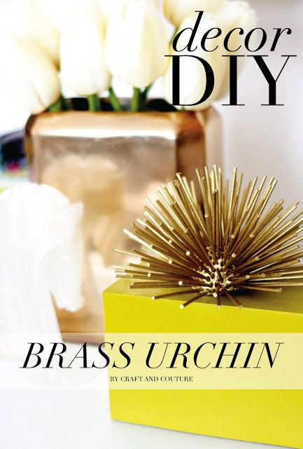 Decor DIY: Brass Urchin ~ Craft and Couture