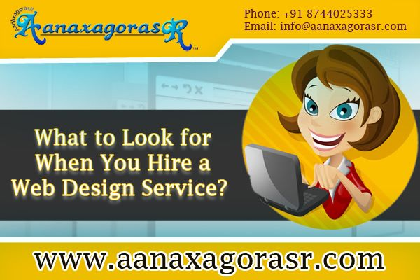 What to Look for When You Hire a Web Design Service? Read Blog:    http://aanaxagorasr.blogspot.in/2015/08/what-to-look-for-when-you-hire-web.html    #webdesign #Websitedesign  #web   #website   #webdevelopment   #websitedevelopment
