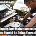 6 Simple Auto Maintenance Jobs You Should Be Doing Yourself~SelfReliantSchool.com