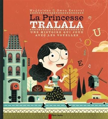 Histoire: La princesse Tralala, pour travailler les voyelles et la conscience phono