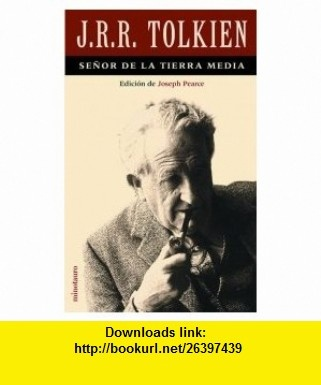 Tolkien, Senor de la tierra media (Minotauro Jrr Tolkien) (Spanish Edition) (9788445073940) Joseph Pearce , ISBN-10: 844507394X  , ISBN-13: 978-8445073940 ,  , tutorials , pdf , ebook , torrent , downloads , rapidshare , filesonic , hotfile , megaupload , fileserve