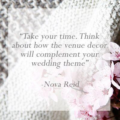 Tip from Nova Reid of Nu Bride to picking your wedding venue via http://www.amara.com/weddings/journal/wedding-venue-tips/