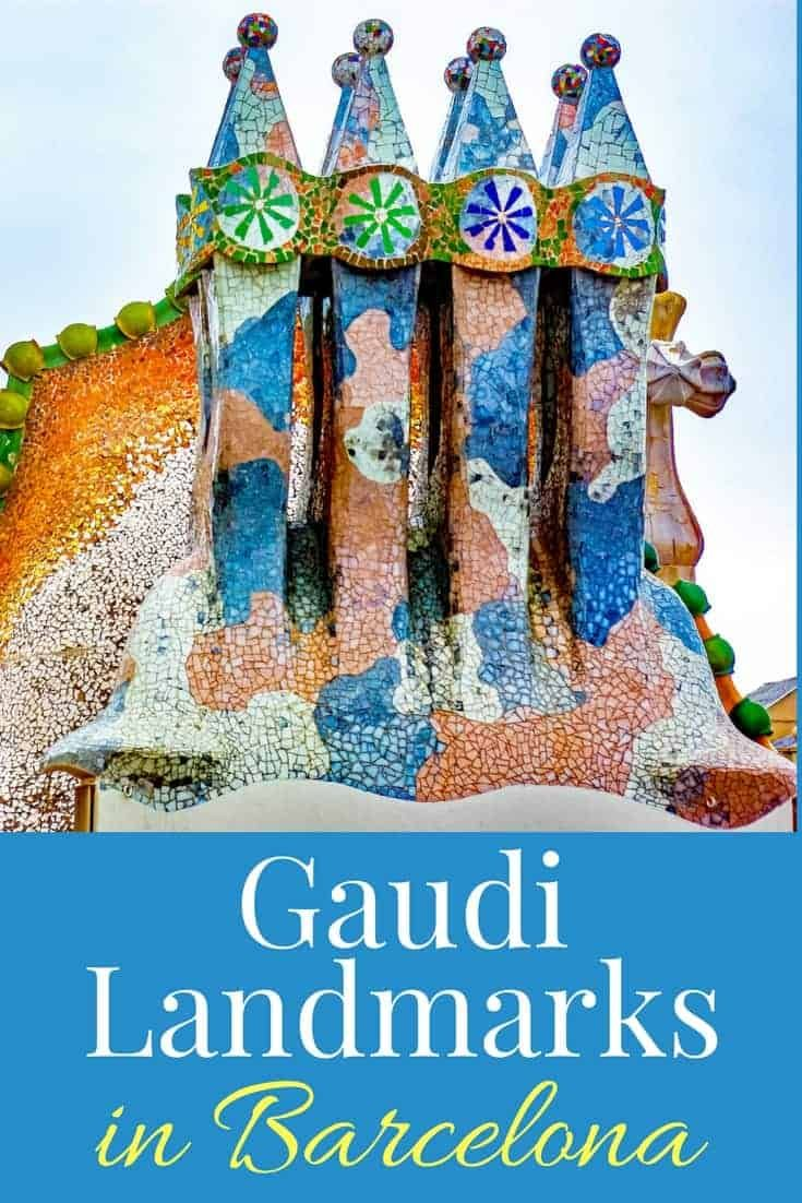 Gaudi Landmarks in Barcelona that you need to see