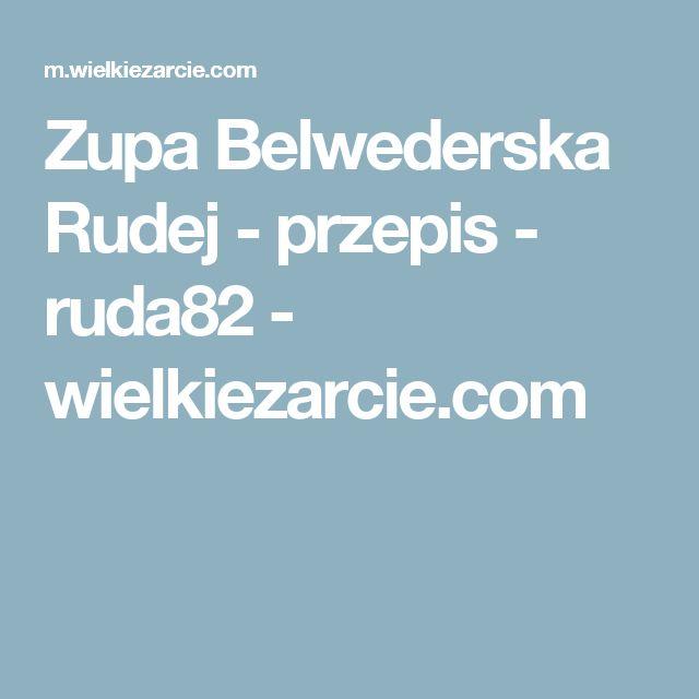 Zupa Belwederska Rudej - przepis - ruda82 - wielkiezarcie.com